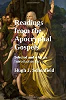 Readings from the Apocryphal Gospels: Selected and with an Introduction by Hugh J. Schonfield
