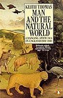 Man And The Natural World (Penguin Press History) by Keith Thomas(1992-01-07)
