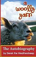 A Woolly Yarn: The Derek the Weathersheep Autobiography