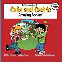 The Yummy Adventures of Celia & Cedric: Amazing Apples!