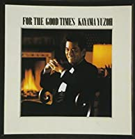 For the Good Times by Yuzo Kayama (2002-02-20)