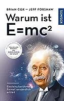 Warum ist E = mc²?: Einsteins beruehmte Formel verstaendlich erklaert