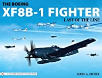 The Boeing Xf8b-1 Fighter: Last of the Line (Schiffer Military History)