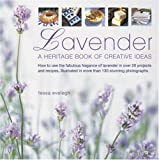 Lavender: How to Use the Fabulous Fragrance of Lavender in over 20 Exquisite Projects and Recipes 画像
