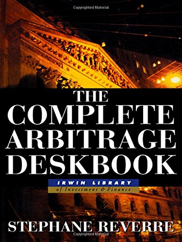 Download The Complete Arbitrage Deskbook (McGraw-Hill Library of Investment and Finance) 0071359958