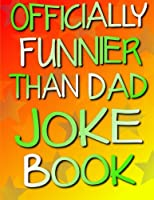 Officially Funnier Than Dad Joke Book