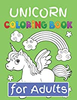 "Unicorn Coloring Book for Adults: Featuring Various Unicorn Designs Filled with Stress Relieving Patterns - Lovely Coloring Book Designed Interior (8.5"" x 11"") (Coloring Books for Adults )"