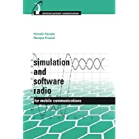 Simulation and Software Radio for Mobile Communications (The Artech House Universal Personal Communications Series)
