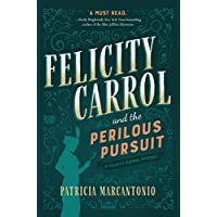Felicity Carrol and the Perilous Pursuit: A Felicity Carrol Mystery (English Edition)