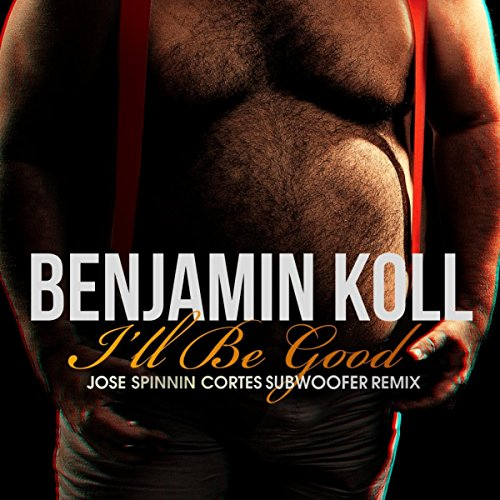 I'll Be Good (Jose Spinnin Cortes Subwoofer Remix)