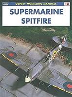 Supermarine Spitfire (Modelling Manuals)