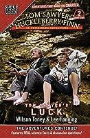 Tom Sawyer & Huckleberry Finn: St. Petersburg Adventures: Tom Sawyer's Luck (Tom Sawyer & Huckleberry Finn: Short Stories)