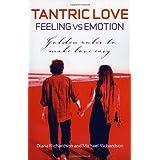 Tantric Love: Feeling vs Emotion - Golden Rules To Make Love Easy