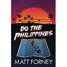 Do the Philippines: How to Make Love with Filipino Girls in the Philippines
