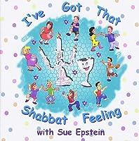 I've Got That Shabbat Feeling With Sue Epstein