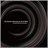 THE WORLD IS SPINNING AT 33 1 3 RPM - A CASSETTE RECORDS COMPILATION-