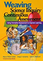 Weaving Science Inquiry and Continuous Assessment: Using Formative Assessment to Improve Learning