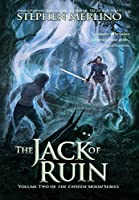 The Jack of Ruin: The Rogue & Knight Adventure Continues (Unseen Moon)