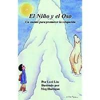 El Niño y el Oso: El libro de la relajación infantil que enseña a los niños pequeños a respirar profundamente (Spanish Edition)