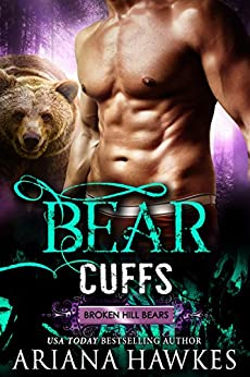 Bear Cuffs: Bear Shifter Romance (Broken Hill Bears Book 3) by [Hawkes, Ariana]