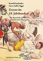 Zensur im 19. Jahrhundert: Das literarische Leben aus Sicht seiner Ueberwacher