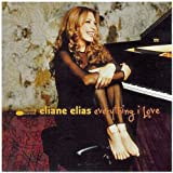 Everything I Love by Eliane Elias (2000-02-15)