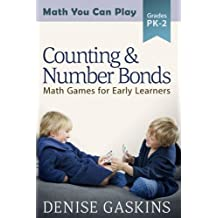Counting & Number Bonds: Math Games for Early Learners (Math You Can Play) (Volume 1) by Denise Gaskins (2015-07-20)