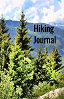Hiking Journal: Hiking Log Book, Trail Log Book, Hiker's Journal, Hike Tracker, Hiking Log Template, Hiking Accessory, Hike Journal Worksheet, Hiking Log, Hiking Diary, Trail Journal