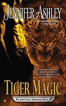 Tiger Magic (Shifters Unbound Book 5) by [Ashley, Jennifer]