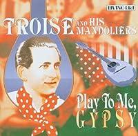 Play to Me, Gipsy