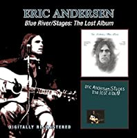 BLUE RIVER/STAGES: THE LOST ALBUM