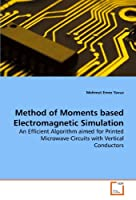 Method of Moments based Electromagnetic Simulation: An Efficient Algorithm aimed for Printed Microwave Circuits with Vertical Conductors