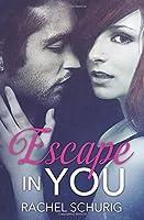 Escape in You