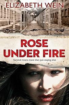Rose Under Fire by [Wein, Elizabeth]