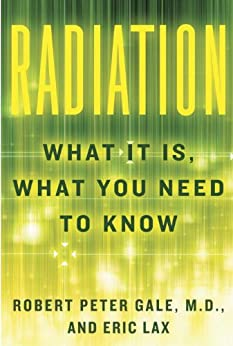 [Gale, Robert Peter, Lax, Eric]のRadiation: What It Is, What You Need to Know