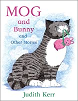 Mog and Bunny and Other Stories: Mog and Bunny / Mog and the V.E.T. / Mog and the Granny