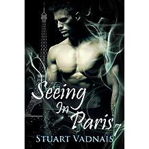 Seeing in Paris 7 (A Short Gay Paranormal Erotica)