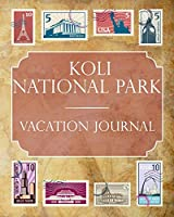 Koli National Park Vacation Journal: Blank Lined Koli National Park (Finland) Travel Journal/Notebook/Diary Gift Idea for People Who Love to Travel