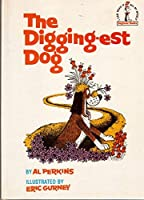 DIGGINGEST DOG,THE B47 (Beginner Books)