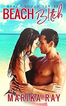 Beach B!tch (The Beach Squad Series Book 2) by [Ray, Marika]