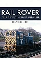 Rail Rover: The Northumbrian Ranger in the 70s & 80s
