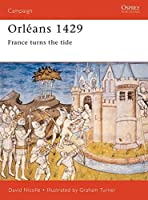 Orl・・スゥans 1429: France turns the tide (Campaign) by David Nicolle(2001-11-25)
