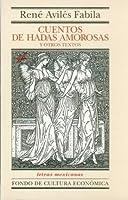 Cuentos De Hadas Amorosas Y Otros (Letras Mexicanas)