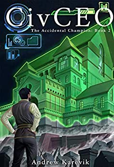 CivCEO 2: A 4x Lit Series (The Accidental Champion) by [Karevik, Andrew, Freaks, LitRPG]