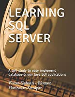 LEARNING SQL SERVER: A self-study to easy implement database-driven Java GUI applications