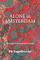 Alone in Amsterdam: The diary of an American woman
