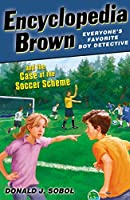 Encyclopedia Brown and the Case of the Soccer Scheme