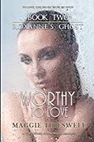 Worthy To Love: A Time Error Paranormal Romance (Roxanne's Ghost)