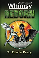 Reborn (Chronicles of Whimsy)