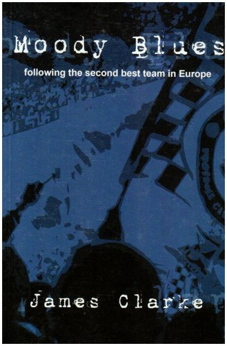 Moody Blues: Following the Second-best Team in Europe